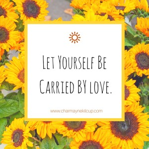 Let Yourself Be CArried BY love.-2